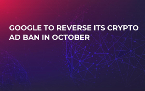 Google to Reverse Its Crypto Ad Ban in October