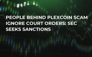 People Behind PlexCoin Scam Ignore Court Orders: SEC Seeks Sanctions