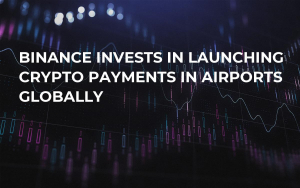 Binance Invests in Launching Crypto Payments in Airports Globally