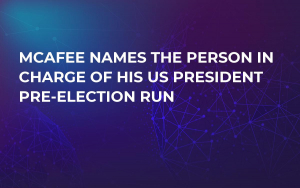 McAfee Names the Person in Charge of His US President Pre-Election Run