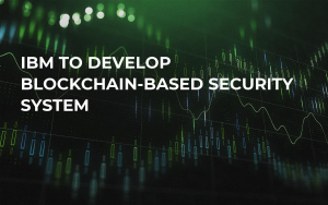 IBM To Develop Blockchain-Based Security System