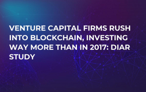 Venture Capital Firms Rush into Blockchain, Investing Way More Than in 2017: Diar Study