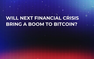 Will Next Financial Crisis Bring a Boom to Bitcoin?
