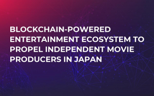 Blockchain-Powered Entertainment Ecosystem to Propel Independent Movie Producers in Japan