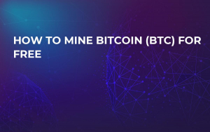 How to mine Bitcoin (BTC) for Free
