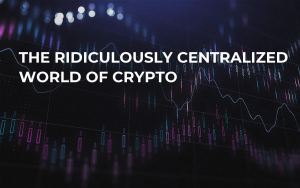 The Ridiculously Centralized World of Crypto