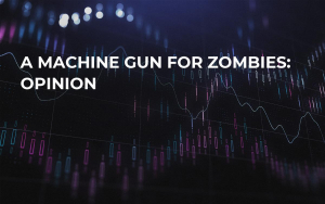 A Machine Gun for Zombies: Opinion