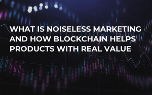What is Noiseless Marketing and How Blockchain Helps Products With Real Value