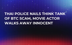 Thai Police Nails Think Tank of BTC Scam, Movie Actor Walks Away Innocent