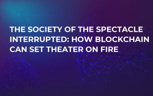 The Society of the Spectacle Interrupted: How Blockchain Can Set Theater on Fire