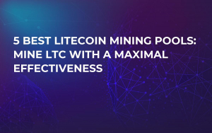 5 Best Litecoin Mining Pools: Mine LTC with a maximal effectiveness