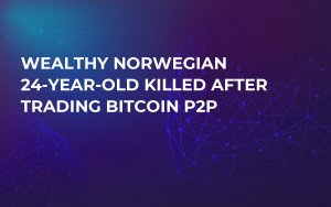 Wealthy Norwegian 24-Year-Old Killed After Trading Bitcoin P2P