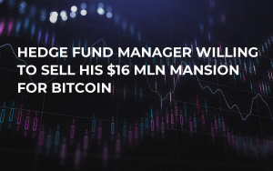 Hedge Fund Manager Willing to Sell His $16 Mln Mansion for Bitcoin