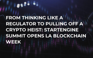 From Thinking Like a Regulator to Pulling Off a Crypto Heist: StartEngine Summit Opens LA Blockchain Week