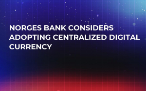 Norges Bank Considers Adopting Centralized Digital Currency