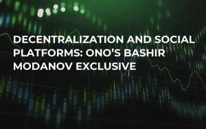 Decentralization and Social Platforms: ONO's Bashir Modanov Exclusive