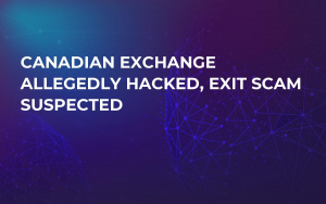 Canadian Exchange Allegedly Hacked, Exit Scam Suspected