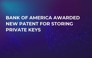 Bank of America Awarded New Patent for Storing Private Keys