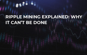 Ripple Mining Explained: Why It Can't be Done