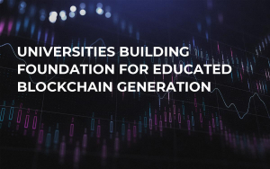 Universities Building Foundation for Educated Blockchain Generation