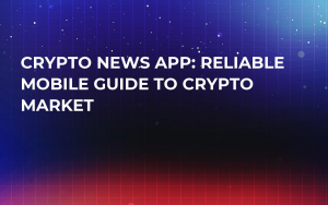 Crypto News App: Reliable Mobile Guide to Crypto Market