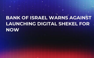 Bank of Israel Warns against Launching Digital Shekel for Now