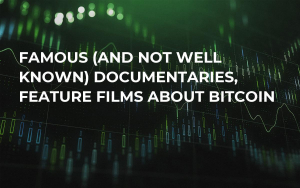 Famous (And Not Well Known) Documentaries, Feature Films About Bitcoin