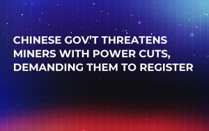 Chinese Gov't Threatens Miners with Power Cuts, Demanding Them to Register