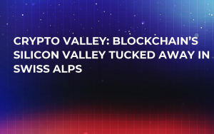 Crypto Valley: Blockchain's Silicon Valley Tucked Away in Swiss Alps