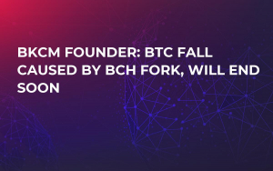 BKCM Founder: BTC Fall Caused by BCH Fork, Will End Soon