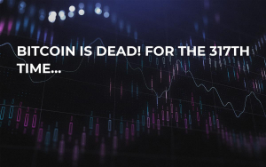 Bitcoin Is Dead! For the 317th Time…