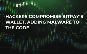 Hackers Compromise BitPay's Wallet, Adding Malware to the Code