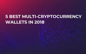 5 Best Multi-Cryptocurrency Wallets in 2018