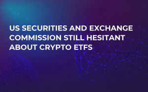 US Securities and Exchange Commission Still Hesitant About Crypto ETFs