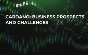 Cardano: Business Prospects and Challenges