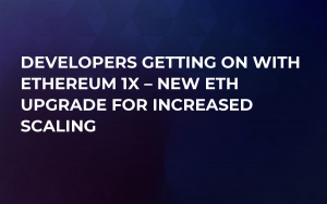 Developers Getting On With Ethereum 1x – New ETH Upgrade for Increased Scaling