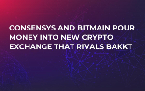 ConsenSys and Bitmain Pour Money Into New Crypto Exchange That Rivals Bakkt