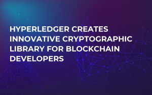 Hyperledger Creates Innovative Cryptographic Library for Blockchain Developers