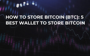 How to Store Bitcoin (BTC): 5 Best Wallet to Store Bitcoin