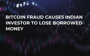 Bitcoin Fraud Causes Indian Investor to Lose Borrowed Money