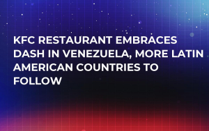 KFC Restaurant Embraces Dash in Venezuela, More Latin American Countries to Follow