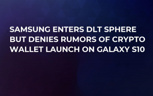 Samsung Enters DLT Sphere but Denies Rumors of Crypto Wallet Launch on Galaxy S10