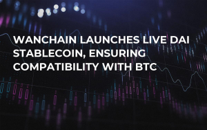 Wanchain Launches Live Dai Stablecoin, Ensuring Compatibility with BTC