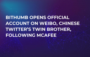 Bithumb Opens Official Account on Weibo, Chinese Twitter's Twin Brother, Following McAfee