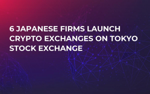 6 Japanese Firms Launch Crypto Exchanges on Tokyo Stock Exchange