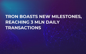 Tron Boasts New Milestones, Reaching 3 Mln Daily Transactions