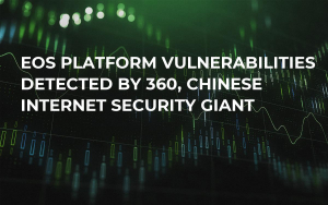 EOS Platform Vulnerabilities Detected by 360, Chinese Internet Security Giant