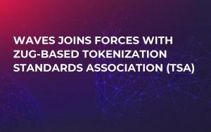 Waves Joins Forces with Zug-Based Tokenization Standards Association (TSA)