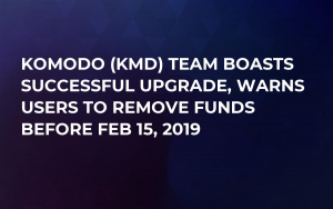 Komodo (KMD) Team Boasts Successful Upgrade, Warns Users to Remove Funds Before Feb 15, 2019