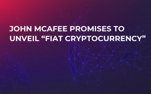 "John McAfee Promises to Unveil ""Fiat Cryptocurrency"""